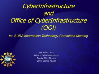 CyberInfrastructure and Office of CyberInfrastructure OCI to: SURA Information Technology Committee Meeting