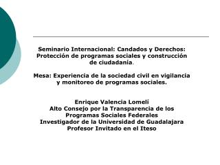 Seminario Internacional: Candados y Derechos: Protecci n de programas sociales y construcci n de ciudadan a.  Mesa: Expe