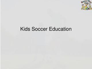 Kids Soccer Education