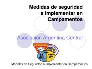 Medidas de seguridad a Implementar en Campamentos   Asociaci n Argentina Central