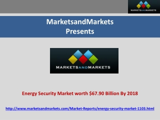 Energy Security Market worth $67.90 Billion By 2018