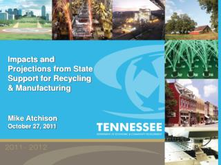 Impacts and Projections from State Support for Recycling  Manufacturing