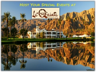 Host Your Special Events at LA Quinta Palm Desert Country Cl