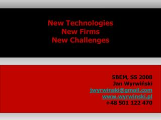 New Technologies  New Firms  New Challenges