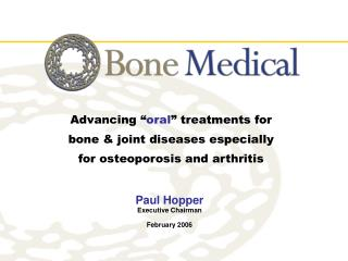 Advancing  oral  treatments for bone  joint diseases especially for osteoporosis and arthritis