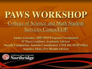 PAWS WORKSHOP College of Science and Math Student Services Center