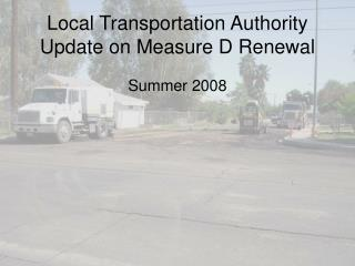 Local Transportation Authority Update on Measure D Renewal