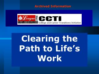 Clearing the Path to Life s Work