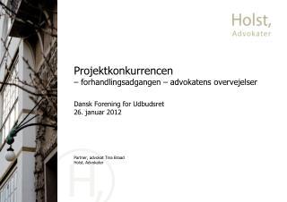 Projektkonkurrencen   forhandlingsadgangen   advokatens overvejelser  Dansk Forening for Udbudsret 26. januar 2012     P