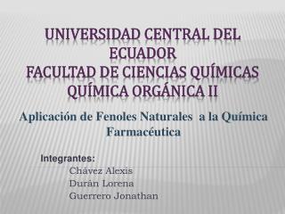 Universidad Central del Ecuador  Facultad de Ciencias Qu micas Qu mica Org nica II