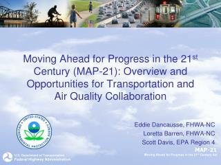Moving Ahead for Progress in the 21st Century MAP-21: Overview and Opportunities for Transportation and  Air Quality Col