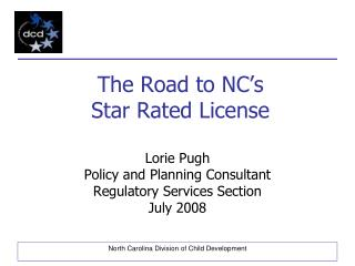 The Road to NC s Star Rated License