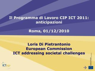 Il Programma di Lavoro CIP ICT 2011: anticipazioni  Roma, 01