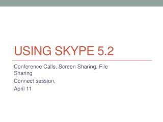 Using Skype 5.2