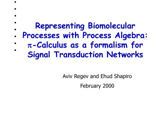 Representing Biomolecular Processes with Process Algebra:  p-Calculus as a formalism for Signal Transduction Networks