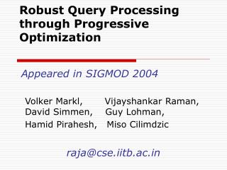 Robust Query Processing through Progressive Optimization