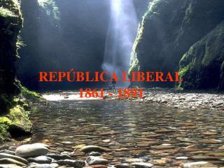 REP BLICA LIBERAL 1861 - 1891