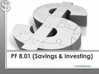 PF 8.01 Savings  Investing