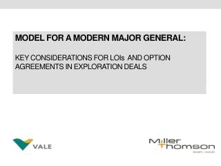 MODEL FOR A MODERN MAJOR GENERAL:  KEY CONSIDERATIONS FOR LOIs  AND OPTION  AGREEMENTS IN EXPLORATION DEALS