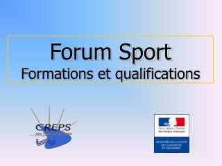 Forum Sport Formations et qualifications
