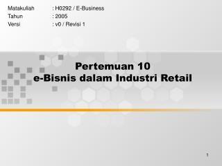 Pertemuan 10 e-Bisnis dalam Industri Retail