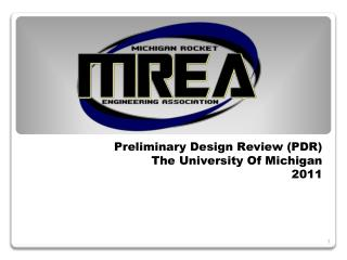 Preliminary Design Review PDR The University Of Michigan 2011