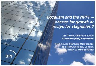 Localism and the NPPF   charter for growth or recipe for stagnation