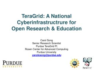 TeraGrid: A National Cyberinfrastructrure for Open Research  Education