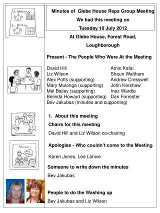 Minutes of  Glebe House Reps Group Meeting We had this meeting on Tuesday 10 July 2012 At Glebe House, Forest Road, Loug