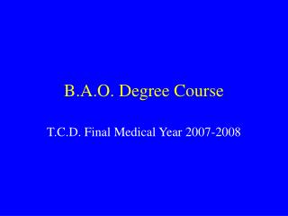 B.A.O. Degree Course