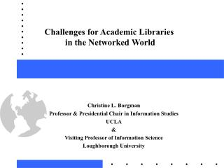 Challenges for Academic Libraries  in the Networked World
