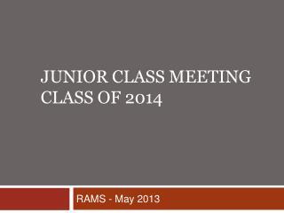 Junior Class Meeting Class of 2014