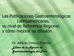 Las Publicaciones Gastroenterol gicas   Latinoamericanas,  su nivel de Referencia Regional,  y c mo mejorar su difusi n