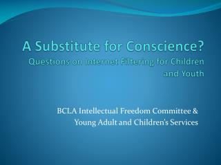 a substitute for conscience questions on internet filtering for children and youth