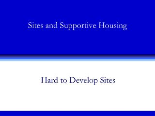 Sites and Supportive Housing