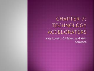 CHAPTER 7: TECHNOLOGY ACCELORATERS