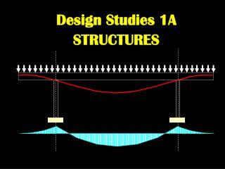 Design Studies 1A STRUCTURES