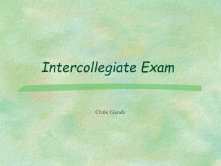 Intercollegiate Exam