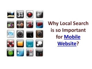 Why Local Search is so Important for Mobile Website?