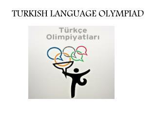 TURKISH LANGUAGE OLYMPIAD