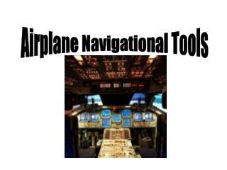 Airplane Navigational Tools