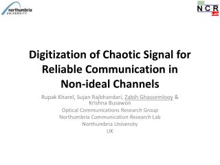 Digitization of Chaotic Signal for Reliable Communication in Non-ideal Channels