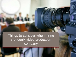 High Quality Phoenix Video Production Company