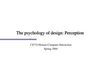 The psychology of design: Perception