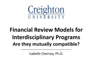 Financial Review Models for Interdisciplinary Programs Are they mutually compatible ------------------------------------
