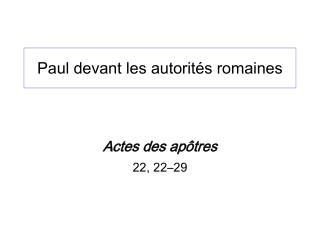 Paul devant les autorit s romaines