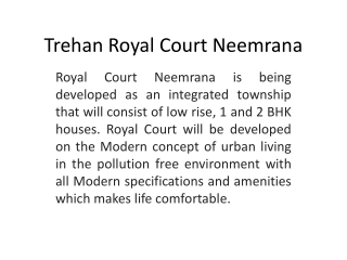Why to invest in Neemrana ? 9911731844 *Royal Court Neemrana