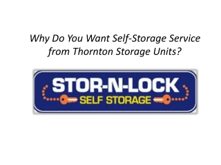 Why Do You Want Self-Storage Service from Thornton Storage U