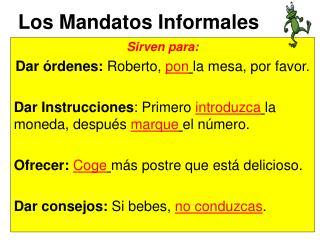 Los Mandatos Informales