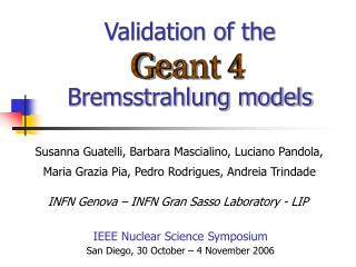 Validation of the  Bremsstrahlung models